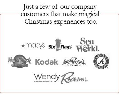 Just a few of our company customers that make magical Christmas experiences too.